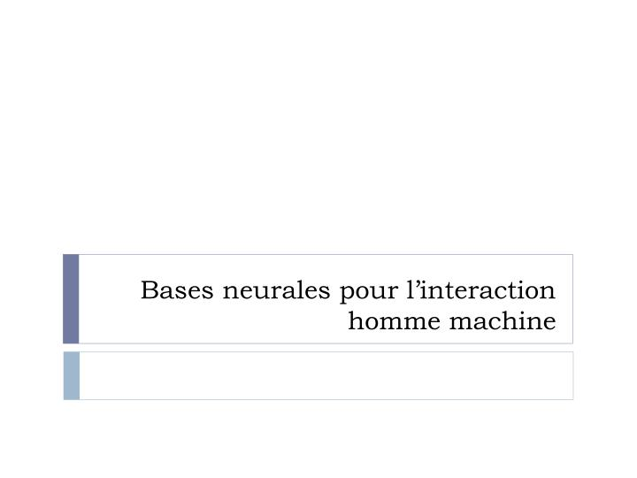 bases neurales pour l interaction homme machine n.