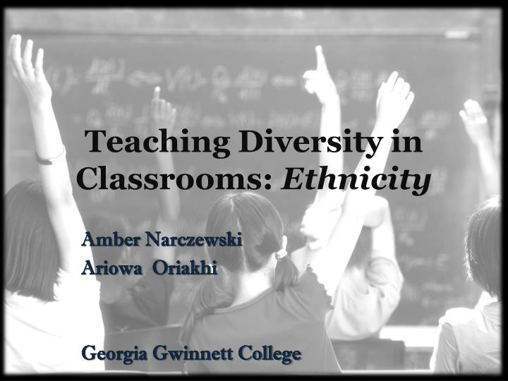 teaching diversity in classrooms ethnicity n.