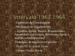 intervalo 1963 1964