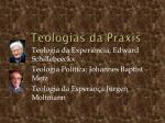 teologias da pr xis