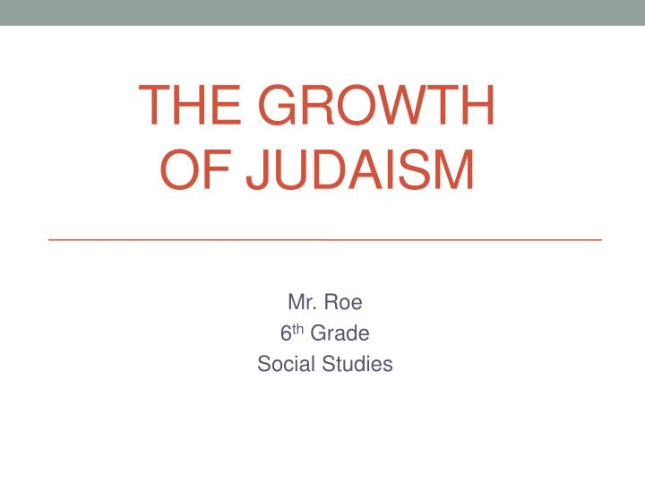 the growth of judaism n.
