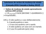 subclasses de verbos de mudan a de estado can ado 2010 can ado e godoy 2012