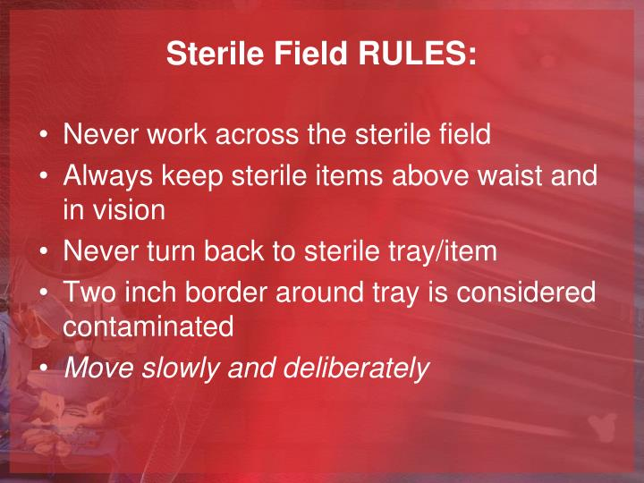 Sterile Field RULES: