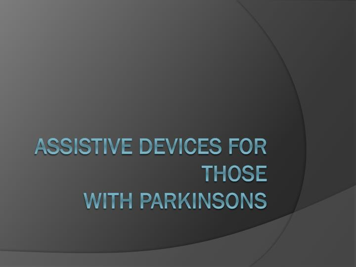 assistive devices for those with parkinsons n.