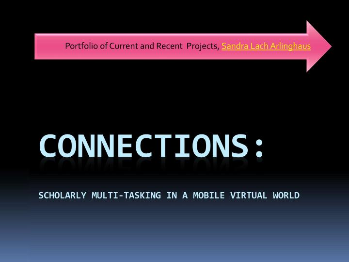 connections scholarly multi tasking in a mobile virtual world n.