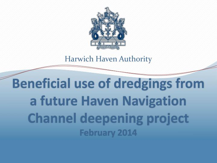 beneficial use of dredgings from a future haven navigation c hannel deepening project february 2014 n.