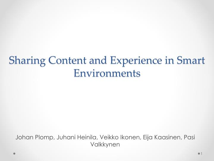 sharing content and experience in smart environments n.