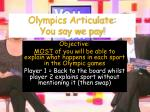 olympics articulate you say we pay