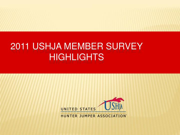 2011 ushja member survey highlights n.