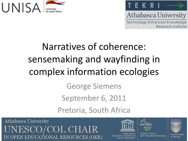 narratives of coherence sensemaking and wayfinding in complex information ecologies n.