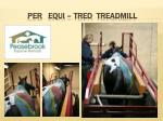 per equi tred treadmill4