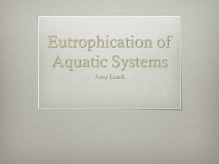 eutrophication of aquatic systems n.