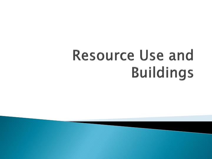 Resource use and buildings