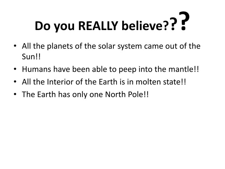 Do you really believe