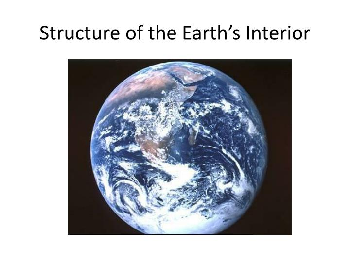 Structure of the earth s interior