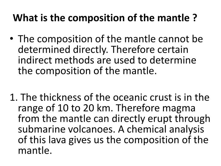 What is the composition of the mantle ?