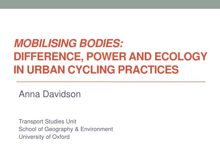 mobilising bodies difference power and ecology in urban cycling practices n.