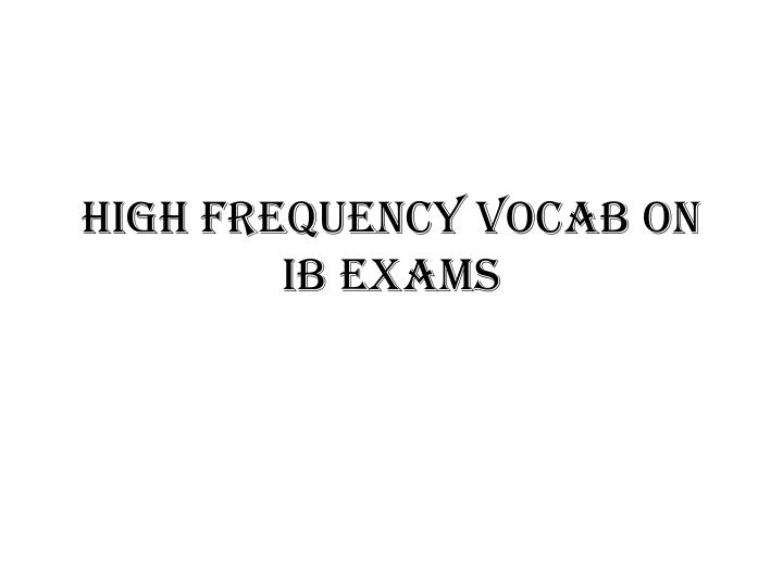 high frequency vocab on ib exams n.