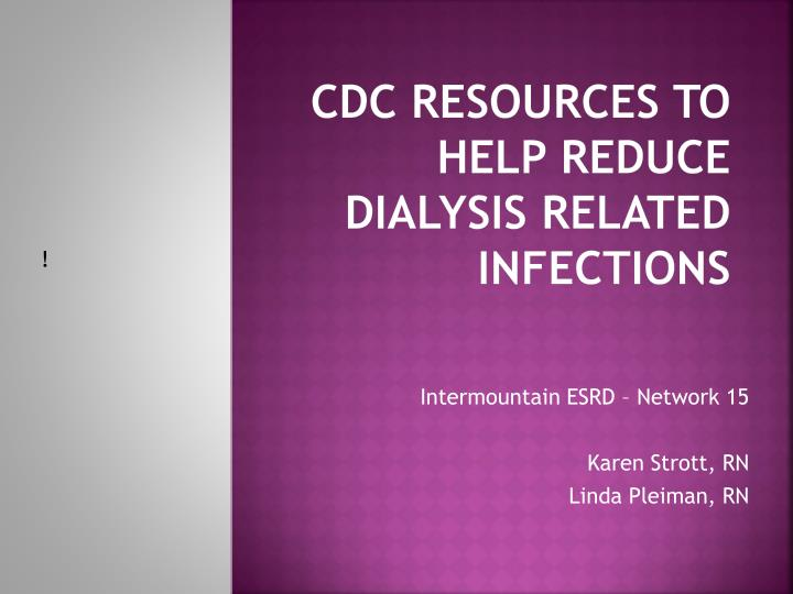 cdc resources to help reduce dialysis related infections n.
