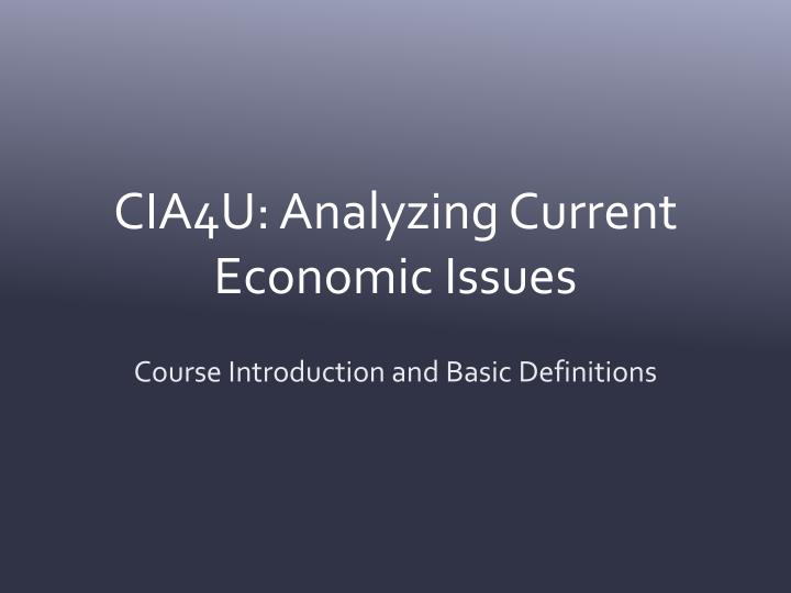 cia4u analyzing current economic issues n.