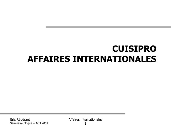 cuisipro affaires internationales n.