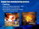 copper line manufacturing process