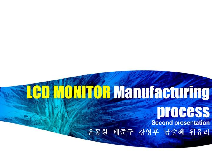 lcd monitor manufacturing process n.