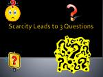 scarcity leads to 3 questions