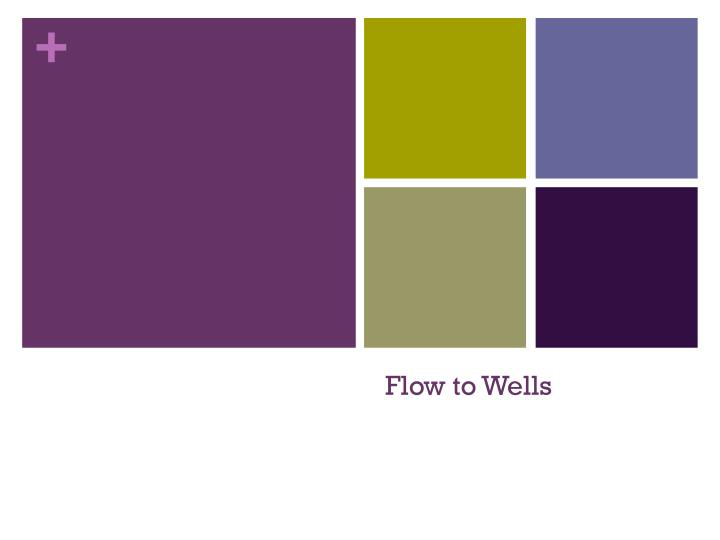 flow to wells n.