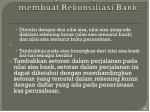 langkah langkah dalam membuat rekonsiliasi bank