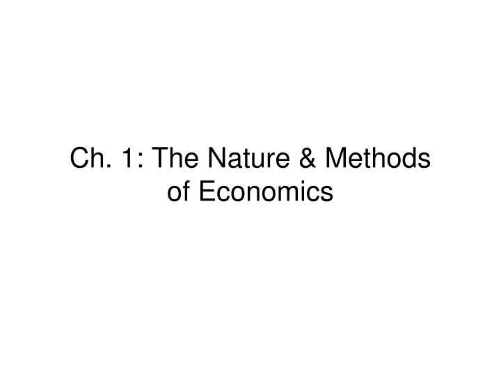 ch 1 the nature methods of economics n.