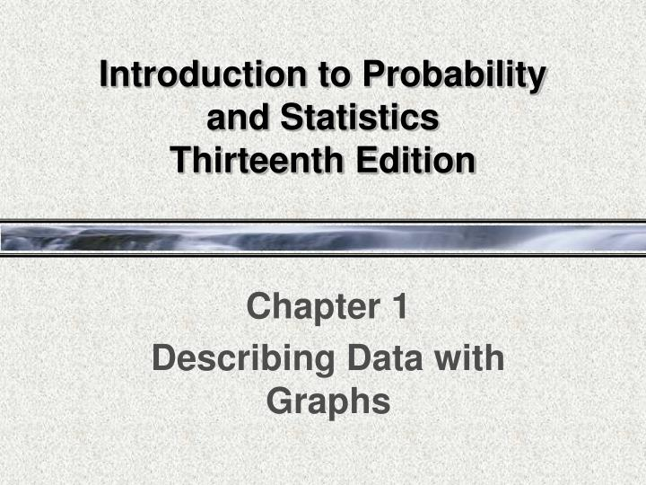 introduction to probability and statistics thirteenth edition n.