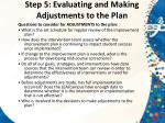 step 5 evaluating and making adjustments to the plan1