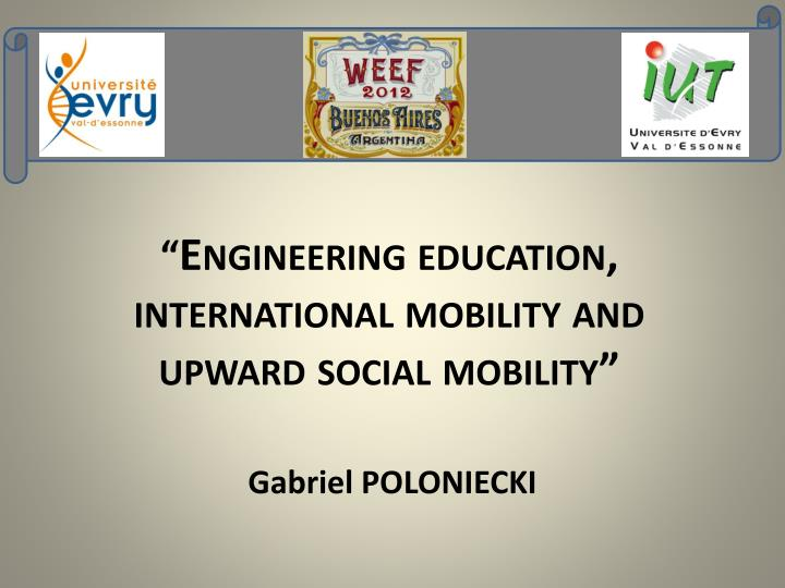 engineering education international mobility and upward social mobility n.