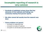 incomplete reporting of research is very common