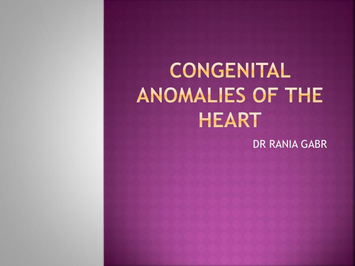 congenital anomalies of the heart n.