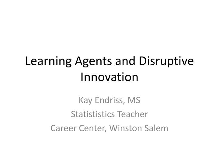 learning agents and disruptive innovation n.