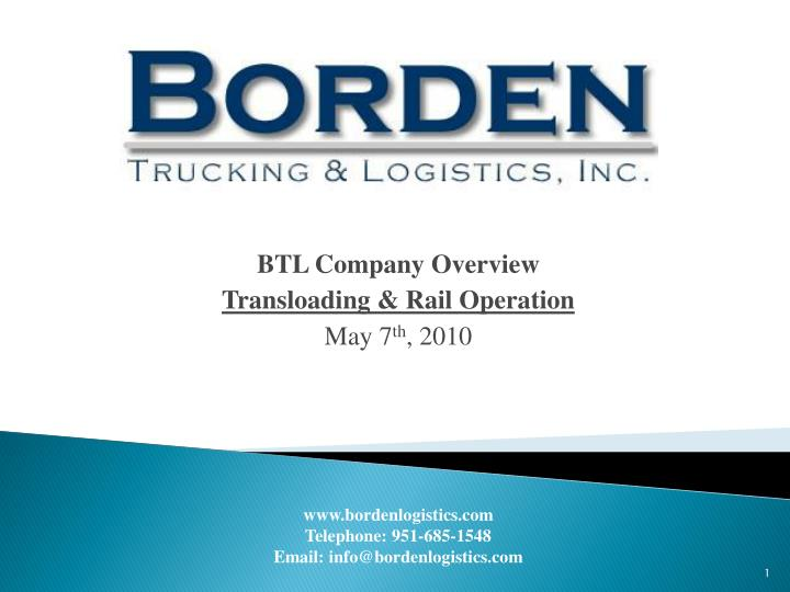 btl company overview transloading rail operation may 7 th 2010 n.