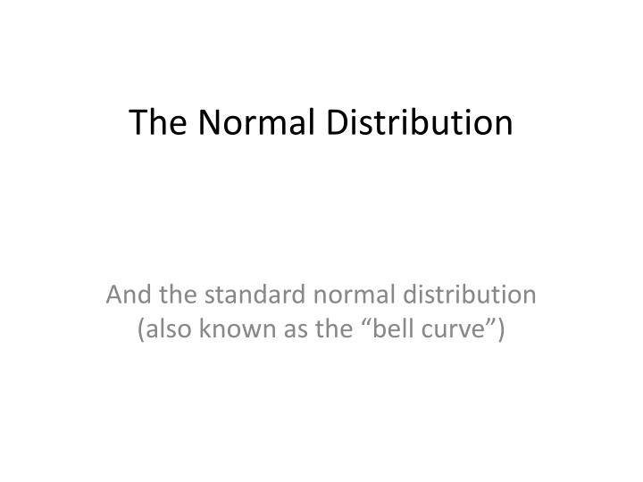 the normal distribution n.