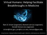 virtual humans helping facilitate breakthroughs in medicine