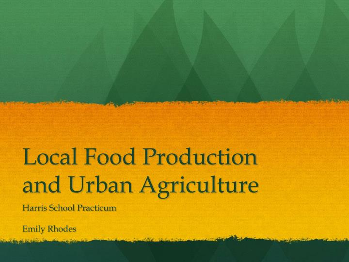 local food production and urban agriculture n.