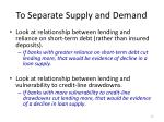 to separate supply and demand