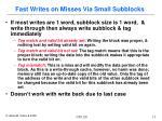 fast writes on misses via small subblocks