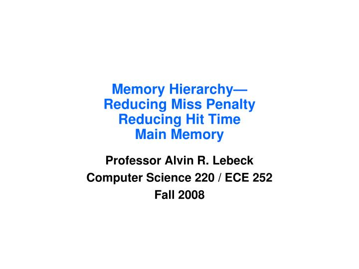 memory hierarchy reducing miss penalty reducing hit time main memory n.