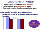locality based cache a llocation