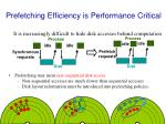 prefetching efficiency is performance critical