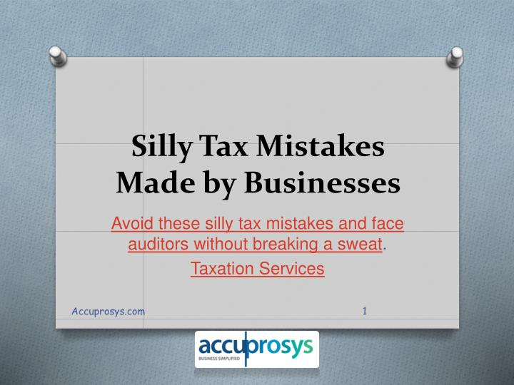 silly tax mistakes made by businesses n.