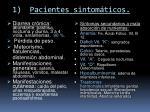 1 pacientes sintom ticos