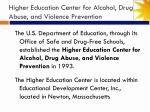 higher education center for alcohol drug abuse and violence prevention