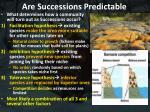 are successions predictable